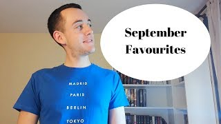 September Favourites | Everything That I Loved