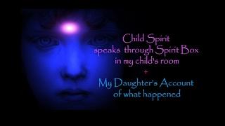 Child Spirit Speaks Through Spirit Box in my child's room