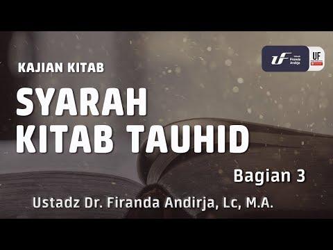 Kajian : Syarah Kitab Tauhid #3 – Ustadz DR. Firanda Andirja, MA