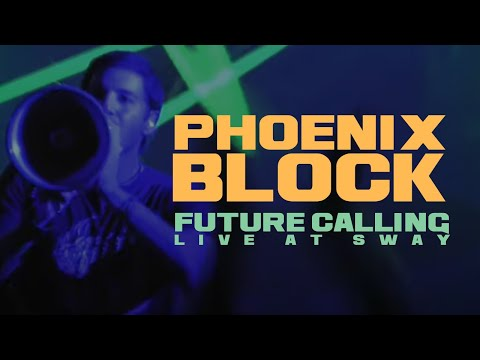 "Phoenix Block ""Future Calling"" LIVE at SWAY"
