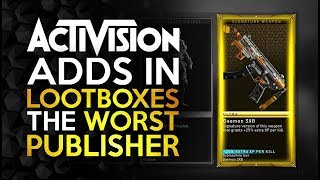 The Worst Publisher on the Planet - Activision Adds in the Lootboxes