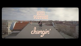 "Good Posture – ""Changin' """