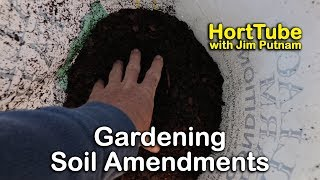 Gardening Soil Amendments - What To Buy For Your Garden