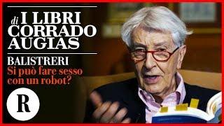 """Racconti, Augias: """"Si può fare sesso con un robot?"""""""