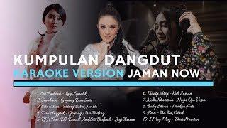 KUMPULAN DANGDUT Karaoke Version Jaman Now