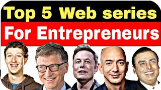 Top 5 web series for Entrepreneurs | business web series in Hindi | web series for startups