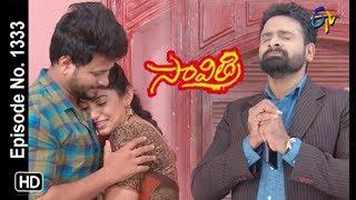Savithri | 13th July 2019 | Full Episode No 1333 | ETV Telugu