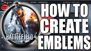 """BATTLEFIELD 4"" How To Create Emblems Via Battle Log!! (VERY EASY!!)"