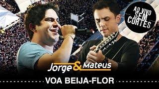 Jorge e Mateus -  Voa Beija Flor - [DVD Ao Vivo Sem Cortes] - (Clipe Oficial)