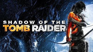 Shadow of the tombraider part 2 complete 1080P full HD фото