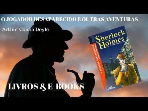 #lendosherlock O JOGADOR DESAPARECIDO E OUTRAS AVENTURAS - Arthur Conan Doyle