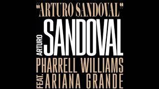 Arturo Sandoval - Arturo Sandoval, Pharrell Williams ft Ariana Grande
