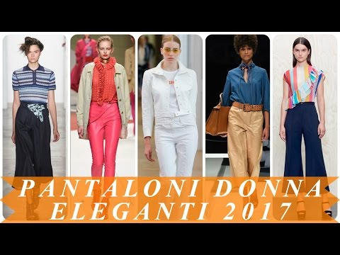 Moda pantaloni donna eleganti 2017