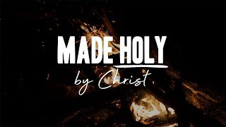 Duane Sheriff – Made Holy With Christ – Part 3