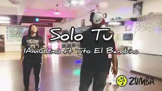 Tito El Bambino Ft IAmChino  Solo Tu  Zumba® Fitness Choreography