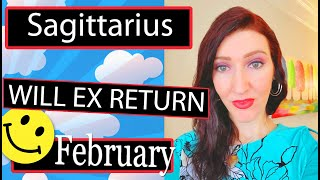 SAGITTARIUS EX RETURNS A LOT GOING ON!!! FEBRUARY