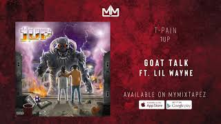 T   Pain   Goat Talk Ft.Lil Wayne (OFFICIAL AUDIO)