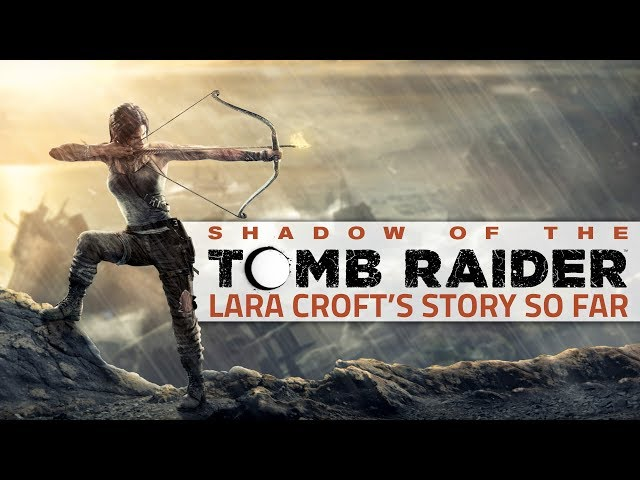 Shadow Of The Tomb Raider Trailer Leaked Possible Gameplay Demo