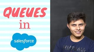 What are Queues in Salesforce? | How to create queues and assign records to it in Salesforce?