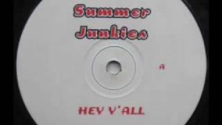 SUMMER JUNKIES - HEY Y'ALL