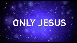 ONLY JESUS (with LYRICS)   ISGBT CHOIR