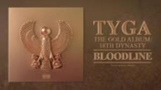 Tyga - Bloodline (Audio)