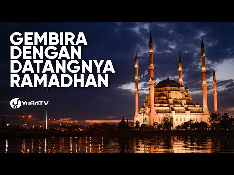 Kultum Ramadhan Terbaik: Gembira Dengan Datangnya Ramadhan