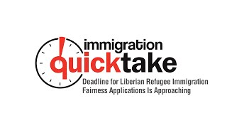 AILA Quicktake #298 – Deadline for Liberian Refugee Immigration Fairness Applications Is Approaching