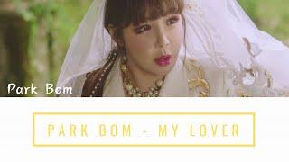 박봄 PARK BOM ~ MY LOVER (ENGLISH LYRICS)