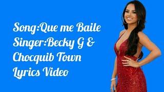Que Me Baile English & Spanish Lyrics Video | Becky G | Chocquib Town| Crazy Z2K