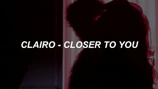 Clairo   Closer To You (lyrics)