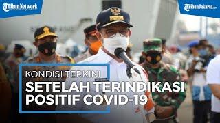 Terkonfirmasi Positif Covid-19, Begini Kondisi Terkini Gubernur DKI Jakarta Anies Baswedan