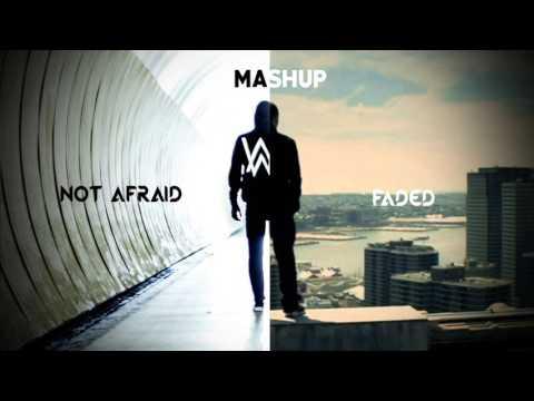 Not Afraid ft Faded || MASHUP || Eminem Ft Alan Walker