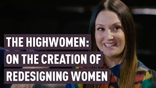 "The Highwomen | ""Redesigning Women"" 