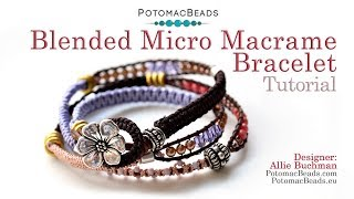 How To Make A Blended Micro Macrame Wrap- DIY Jewelry Making Tutorial By PotomacBeads