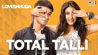 Total Talli - Loveshhuda | Latest Bollywood Party Song | Girish
