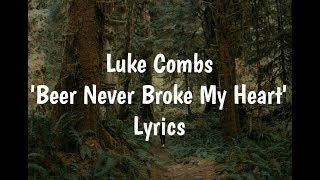 Luke Combs   Beer Never Broke My Heart (Lyrics)🎵