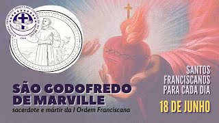 18/06 | São Godofredo de Marville | Franciscanos Conventuais