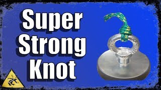 STRONGEST KNOT for Magnet Fishing 2020