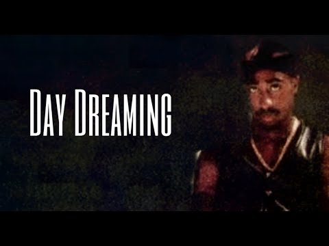 2Pac - Day Dreaming (New 2019 Remix)