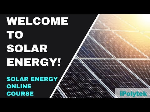 Solar Energy Online Course Welcome! (Part 1 of 12) - YouTube