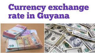 Currency exchange rate in Guyana | guyana dollar to usd | Guyana dollar to us dollar rate today