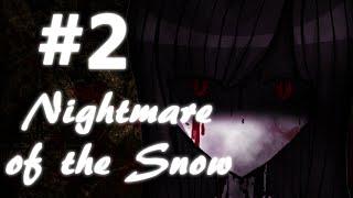 Nightmare of the Snow (Esp) -Parte 2- ¿Estamos a salvo?
