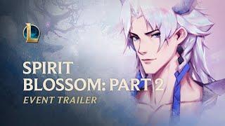 Spirit Blossom 2020: Part 2| Official Event Trailer - League Of Legends