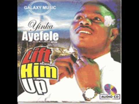 Yinka Ayefele - Lift Him Up