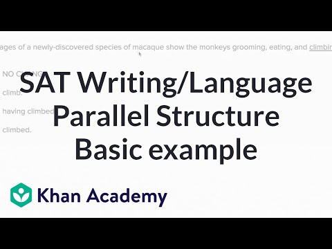 Writing Parallel structure \u2014 Basic example (video) Khan Academy