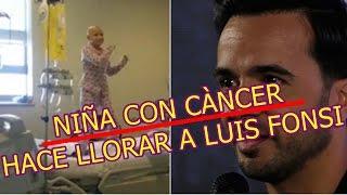 LUIS FONSI llora TRAS compartir VIDEO de niña CON CANCER bailando DESPACITO
