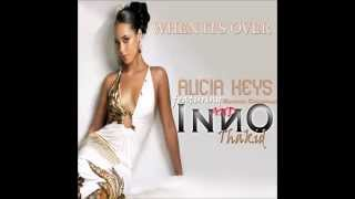 WHEN ITS ALL OVER - ALICIA KEYS FT. KEENAN CHAPMAN & INNO THAKID