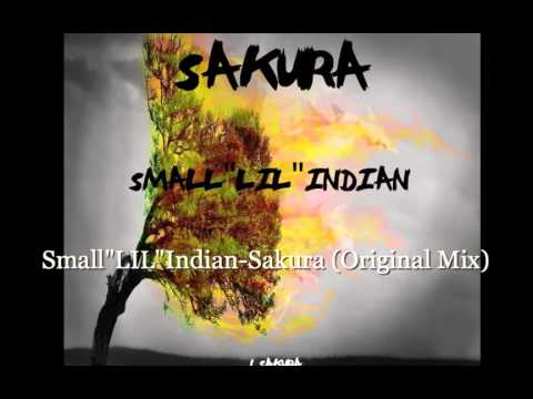 """Small""""LIL""""Indian-Sakura (Original Mix) OUT NOW"""
