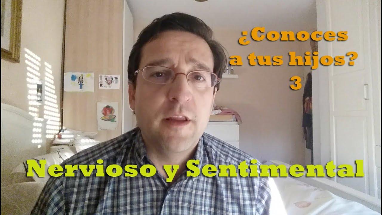 ¿Conoces a tus hijos? 3 - Caracter Nervioso y Sentimental